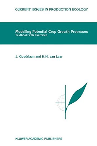Modelling Potential Crop Growth Processes: Textbook with Exercises (Current Issues in Production Ecology)