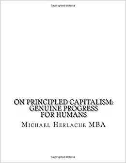 On Principled Capitalism: Genuine Progress for Humans