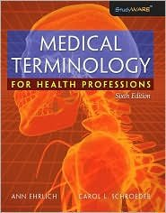 Medical Terminology for Health Professions 6th (sixth) edition Text Only