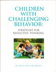 Children With Challenging Behavior: Strategies For Reflective Thinking