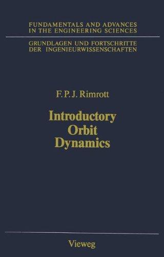 Introductory Orbit Dynamics  Grundlagen Und Fortschritte Der Ingenieurwissenschaften   German Edition
