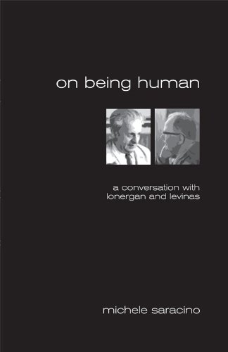 On Being Human: A Conversation With Lonergan and Levinas (Marquette Studies in Theology, #35,)