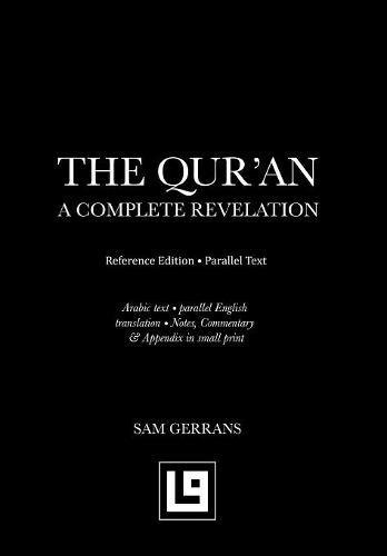 The Qur'an: A Complete Revelation (Reference Edition - Parallel Text)