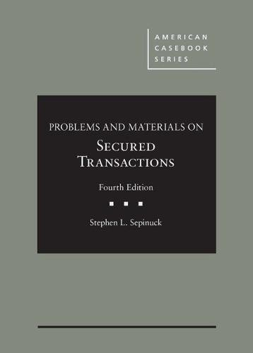 Problems and Materials on Secured Transactions (American Casebook Series)