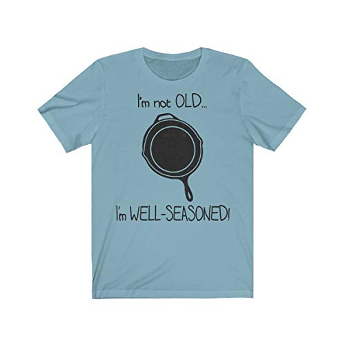 I'm Not Old, I'm Well Seasoned Cast Iron Cooking T-Shirt - Camping Rustic Cook Tee Baby Blue