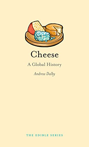 Cheese: A Global History (Edible) (University Cheese)