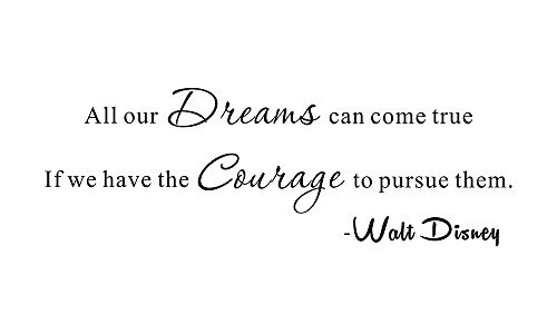 Everysticker4u All Our Dreams can Come True, if we Have The Courage to Pursue Them Walt Disney Home Mural DIY Quote Saying Vinyl Wall Sticker Decals Transfer Removable Words Lettering Uplifting