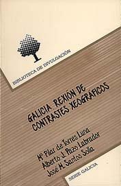 Galicia: Rexión de contrastes xeográficos (Biblioteca de divulgación. Serie Galicia)