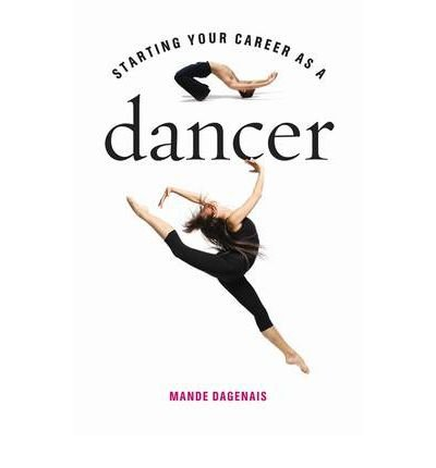 Starting Your Career as a Dancer (Starting Your Career) (Paperback) - Common