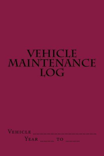 Download Vehicle Maintenance Log: Maroon Cover (S M Car Journals) PDF