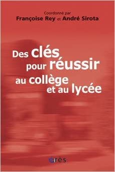 Lire en ligne Des clés pour réussir au collège et au lycée : Témoignages et réflexions sur le collège lycée expérimental d'Hérouville-Saint-Clair pdf, epub ebook