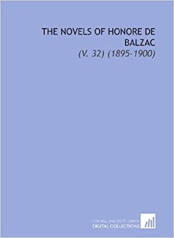 The Novels of Honore de Balzac: (V. 32) (1895-1900)