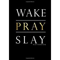 Wake Pray Slay Notebook