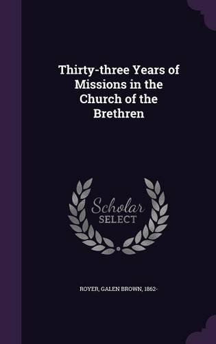 Thirty-three Years of Missions in the Church of the Brethren ebook