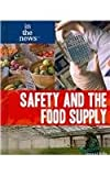 Safety and the Food Supply, Laura La Bella, 143585036X