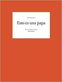 Pagina Para Descargar Libros Irene Kopelman - Esto Es Una Papa. Notes On Representation Vol. 6 De Gratis Epub