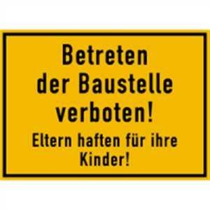 Baustellenschilder zum ausdrucken  Schild Betreten der Baustelle verboten! Eltern haften für ihre ...