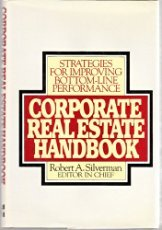 Corporate Real Estate Handbook  Strategies For Improving Bottom Line Performance