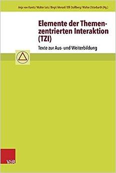 Elemente Der Themenzentrierten Interaktion (Tzi): Texte Zur Aus- Und Weiterbildung