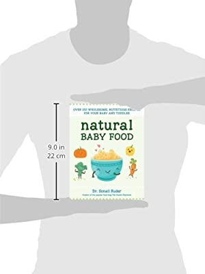 Natural Baby Food: Over 150 Wholesome, Nutritious Recipes For Your Baby and Toddler                         (Paperback)
