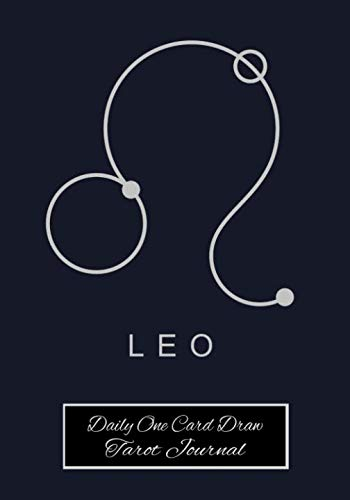 Leo Daily One Card Draw Tarot Journal: Astrology Sign Tarot Tracker Blank Notebook and Personal Tarot Card Workbook, Learning Tarot, Tarot Beginners and More for Self or Tarot Gift