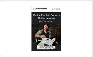 ArtistWorks Gift Card - Online Electric Country Guitar Lessons with Guthrie Trapp Gift Card ($280)