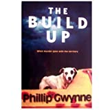 Front cover for the book The Build Up by Phillip Gwynne