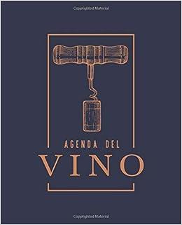Agenda del vino: Un diario per le degustazioni degli amanti ...