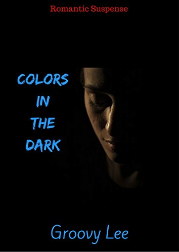 Colors In The Dark by Groovy Lee ebook deal