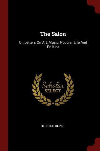 Read Online The Salon: Or, Letters On Art, Music, Popular Life And Politics ebook