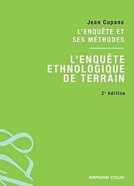 L'enquête ethnologique de terrain. L'enquête et ses méthodes par Jean Copans