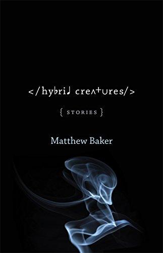 Hybrid Creatures: Stories (Yellow Shoe Fiction)