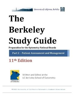 Berkeley Study Guide: Preparation for the Optometry National Boards, Part 2: Patient Assessment and Management by UC Berkeley School of Optometry (2012-05-04)
