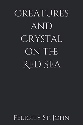 (Creatures and Crystal on the Red Sea (Marion Bailey)