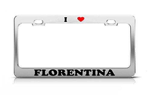 I HEART FLORENTINA Boy Girl Name Love Metal Auto License Plate Frame Tag Holder