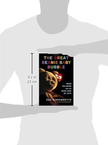 a7fa05bc823 Amazon.fr - The Great Beanie Baby Bubble  Mass Delusion and the Dark Side  of Cute - Zac Bissonnette - Livres