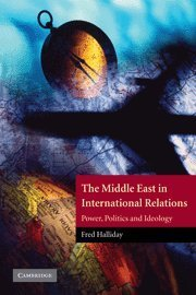 By Fred Halliday - The Middle East in International Relations: Power, Politics and Ideology: 1st (first) Edition