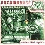 Dreamhouse: Celestial Epics - Premiere Suite by Heavenly Bodies, Quinine, Milk Incorporated, DJ Catwoman, Sea Squad, Regg & Arki (1996-11-11?