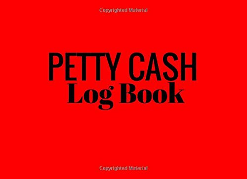 Petty Cash Log Book: Red 6 Column Payment Record Tracker | Manage Cash Going In & Out | Simple Accounting Book | Small & Compact | 100 Pages (Money Management) (Volume 1)
