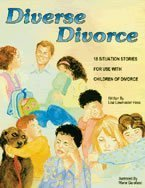 Diverse Divorce: 18 Situation Stories for Use with Children of Divorce