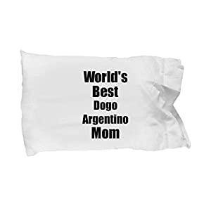 Dogo Argentino Mom Pillowcase Worlds Best Dog Lover Funny Gift for Pet Owner Pillow Cover Case Set Standard Size 20x30 9