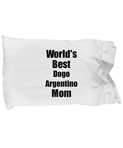 Dogo Argentino Mom Pillowcase Worlds Best Dog Lover Funny Gift for Pet Owner Pillow Cover Case Set Standard Size 20x30 1