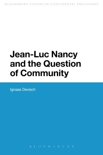 Jean-Luc Nancy and the Question of Community (Bloomsbury Studies in Continental Philosophy)