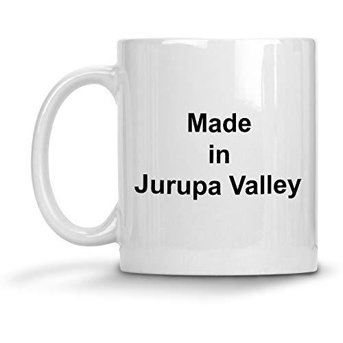 Made in Jurupa Valley Mug - 11 oz White Coffee Cup - Funny Novelty Gift Idea