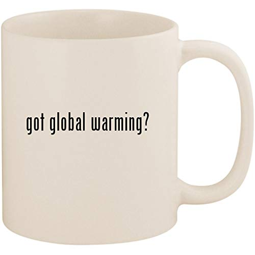 got global warming? - 11oz Ceramic Coffee Mug Cup, White