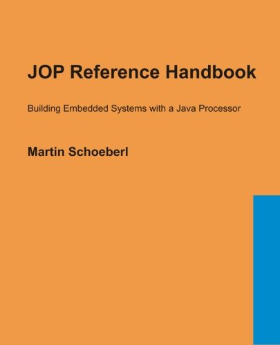 JOP Reference Handbook: Building Embedded Systems with a Java Processor by CreateSpace