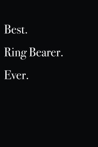 Best Ring Bearer Ever: Blank Lined Journal (Volume 3) -