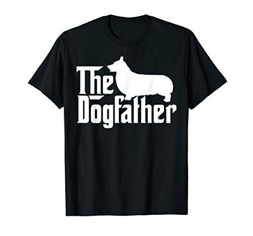 The Dogfather Pembroke Welsh Corgi Shirts (Welsh Corgi Puppies For Sale In Michigan)