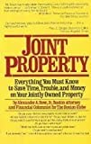 Joint property: Everything you must know to save time, trouble, and money on your jointly owned property
