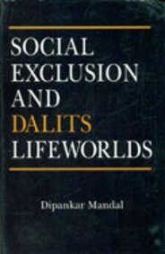 Social Exclusion and Dalits Lifeworlds